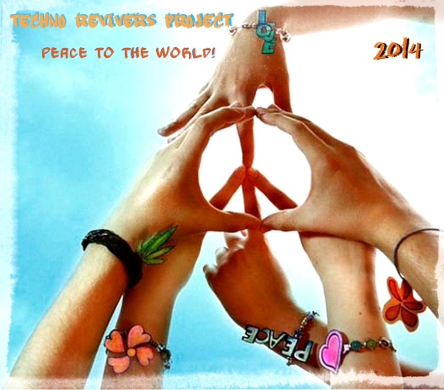 Techno Revivers Project - Peace To The World!
